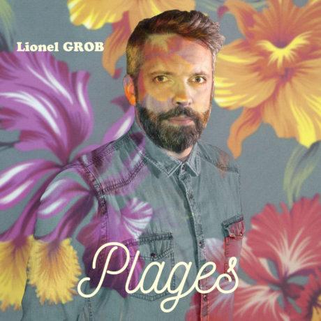 PLAGES – LIONEL GROB